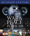 Aviation Century War and Peace in the Air (Aviation Century) - Ron Dick, Dan Patterson