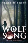 Wolf Song (Wolf Song Trilogy #1) - Frank W. Smith