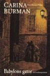 Babylons gator: ett Londonmysterium (Euthanasia Bondeson, #1) - Carina Burman