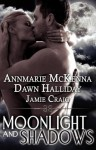 Moonlight and Shadows - Annmarie McKenna, Jamie Craig, Dawn Halliday