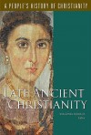 Late Ancient Christianity (A People's History of Christianity) - Virginia Burrus