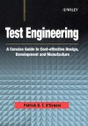 Test Engineering: A Concise Guide to Cost Effective Design, Development, and Manufacture - Patrick D.T. O'Connor