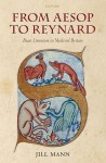 From Aesop to Reynard: Beast Literature in Medieval Britain - Jill Mann