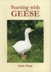 Starting With Geese (Starting With ...) - Katie Thear