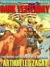 Dark Yesterday [The Classic 'Tomorrow' Trilogy] - Arthur Leo Zagat