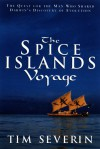 The Spice Islands Voyage: The Quest for the Man Who Shared Darwin's Discovery of Evolution - Tim Severin