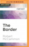 The Border - Robert McCammon, Fred Berman