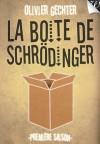 La Boîte de Schrödinger - t1 - Olivier Gechter