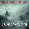 Forsworn: A Powder Mage Novella - Brian McClellan, Brian McClellan, Julie Hoverson