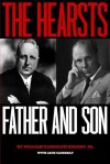 The Hearsts: Father and Son - William Randolph Hearst Jr, Jack Casserly