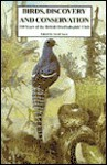 Birds, Discovery and Conservation - Martin Woodcock, David W. Snow, David W Snow