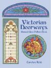 Victorian Doorways Stained Glass Pattern Book - Carolyn Relei
