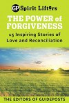 The Power of Forgiveness: 15 Inspiring Stories of Love and Reconciliation - Guideposts Books