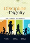 Discipline with Dignity, 3rd Edition: New Challenges, New Solutions - Richard L. Curwin, Allen N. Mendler, Brian D. Mendler