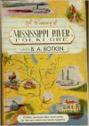Treasury Of Mississippi River Folklore - B.A. Botkin