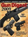 Gun Digest 2009: The World's Greatest Gun Book - Ken Ramage