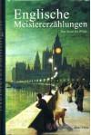 Englische Meistererzählungen. Von Scott bis Wilde - Walter Scott ;Oscar Wilde ; Ilse Hecht [Hrsg.]