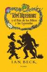 Tom Trueheart y el pais de los mitos y las leyenda / Tom Trueheart and the land of myths and legends (La Mochila De Astor: Serie Roja / Astor's Backpack: Red Series) (Spanish Edition) - Ian Beck