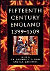 Fifteenth Century England, 1399 1509: Studies In Politics And Society - Charles L. Ross