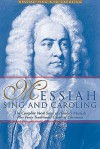 Messiah Sing and Caroling: The Complete Vocal Score of Handel's Messiah Plus Forty Traditional Carols of Christmas - Amsco Publications