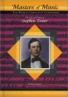 The Life and Times of Stephen Foster - Susan Zannos