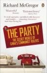 Party: 1.3 Billion People, 1 Secret Regime - Richard McGregor