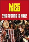 MC5: The Future Is Now! - Michael Simmons