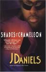 Shades Of A Chameleon - J. Daniels