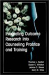 Integrating Outcome Research Into Counseling Practice and Training - Thomas L. Sexton, Jeanne C. Bleuer, Susan C. Whiston