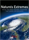 Time: Nature's Extremes: Inside the Great Natural Disasters That Shape Life on Earth - Kelly Knauer