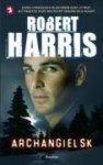 Archangielsk - Robert Harris