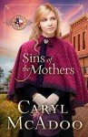Sins of the Mothers (Texas Romance Series Book 4) - Caryl McAdoo