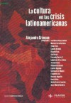 La Cultura En Las Crisis Latinoamericanas - Alejandro Grimson