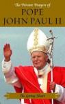 The Loving Heart (Private Prayers of Pope John Paul II) (Private Prayers of Pope John Paul II) - Pope John Paul II