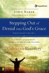 Stepping Out of Denial into God's Grace Participant's Guide 1: A Recovery Program Based on Eight Principles from the Beatitudes - John Baker