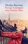 Parigi è sempre una buona idea (Italian Edition) - Nicolas Barreau, Monica Pesetti