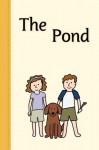 The Pond (Miss Rhonda's Readers Set ONE) - Rhonda Lucadamo, Heidi Weathersby, Jennifer Willhoite