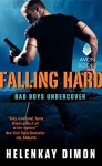Falling Hard: Bad Boys Undercover - HelenKay Dimon