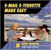 E-mail E-tiquette Made Easy - Ron Martin