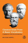 Classical Greek Prose: A Basic Vocabulary - Malcolm Campbell