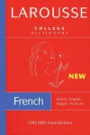 Larousse College Dictionary: French-English/English-French - Larousse, Larousse