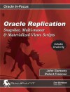 Oracle Replication: Expert Methods for Robust Data Sharing (Oracle In-Focus series) - John Garmany, Robert G. Freeman, Don Burleson