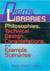 Digital Libraries Philosophies, Technical Design Considerations, and Example Scenarios - David Stern