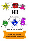 Hi!: Road Trip Readers Early Learning Beginners Level 1 Set 1 Book 1 (Road Trip Readers Level 1 Set 1) - C.A. Jones, C.A. Jones