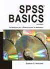 SPSS Basics Techniques for a First Course in Statistics 3e 3rd Edition Third Edition By Zealure C. Holcomb 2012 Edition - Zealure C. Holcomb