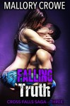 Falling Truth: Cross Falls Saga Part 3 - Mallory Crowe