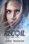 Recoil (Recoil Trilogy Book 1) - Joanne Macgregor