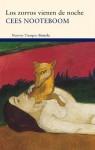 Los zorros vienen de noche (Nuevos Tiempos) (Spanish Edition) - Cees Nooteboom, Lorda Vidal, Isabel-Clara