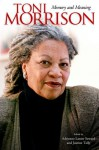 Toni Morrison: Memory and Meaning - Adrienne Lanier Seward, Justine Tally