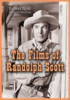 The Films of Randolph Scott - Robert Nott